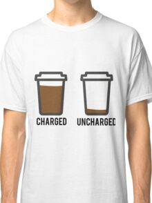 CHARGED UNCHARGED COFFEE Classic T-Shirt