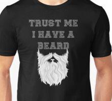 Trust me I have a Beard (white) Unisex T-Shirt