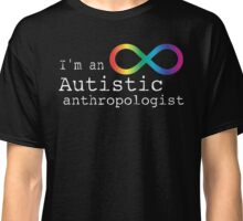 Autistic Anthropologist Classic T-Shirt