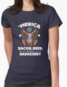 Merica The Pursuit of Bacon, Beer, & Badassery. Womens Fitted T-Shirt