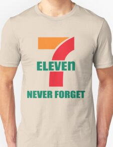 7 Eleven Never Forget Unisex T-Shirt