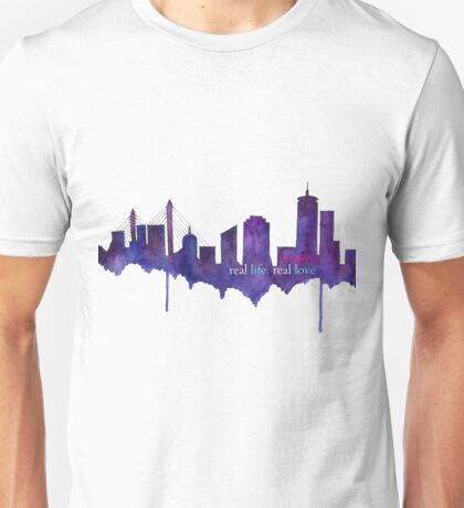 Real Life, Real Love...in Boston Unisex T-Shirt