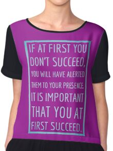 If at first you don't succeed... Chiffon Top
