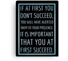 If at first you don't succeed... Canvas Print