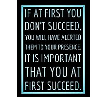 If at first you don't succeed... Photographic Print