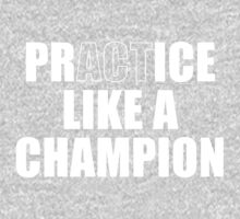Practice Like A Champion One Piece - Long Sleeve