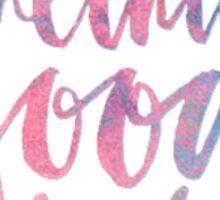Do Something Good Today Sticker