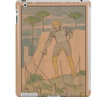 Artist Posters Chronicles of Count Antonio by Anthony Hope 12mo cloth with frontispiece price 150 0409 iPad Case/Skin