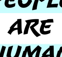Trans People Are Human Beings Sticker