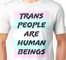 Trans People Are Human Beings Unisex T-Shirt