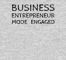 Business Entrepreneur Mode Engaged (on White) Unisex T-Shirt