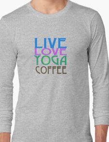 LIVE LOVE YOGA COFFEE Long Sleeve T-Shirt