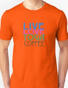 LIVE LOVE YOGA COFFEE Unisex T-Shirt