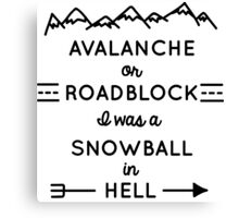 Avalanche or Roadblock Canvas Print