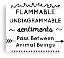 Flammable Undiagrammable Canvas Print
