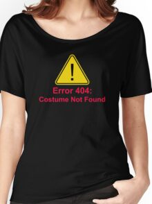 Error 404 costume not found't Women's Relaxed Fit T-Shirt