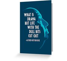 Alfred Hitchcock Quote (Blue) Greeting Card