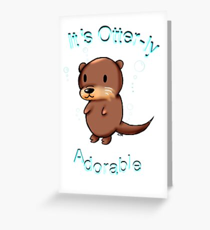 It's Otterly Adorable Greeting Card