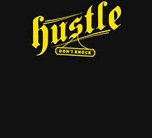 Hustle Dont Knock Unisex T-Shirt