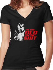 I'm Too Old For This Shit Women's Fitted V-Neck T-Shirt