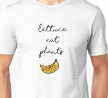 Lettuce Eat Plants Unisex T-Shirt