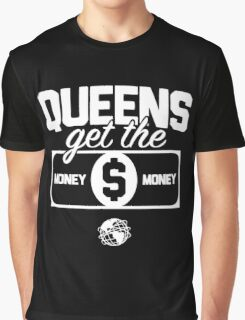 Queens Get the Money Graphic T-Shirt