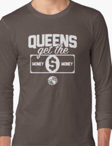 Queens Get the Money Long Sleeve T-Shirt