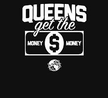 Queens Get the Money Unisex T-Shirt
