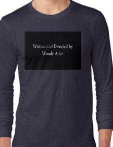 Written & Directed by Woody Allen Movie Credits in Font Long Sleeve T-Shirt