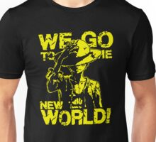 We Go To The New World  Unisex T-Shirt