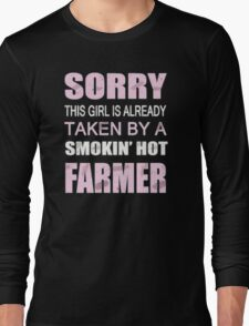Sorry this girl is already taken by a smokin hot farmer Long Sleeve T-Shirt