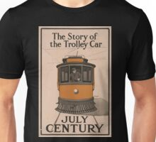 Artist Posters The story of the trolley car July Century 0900 Unisex T-Shirt