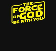 The Force of God be with you Unisex T-Shirt