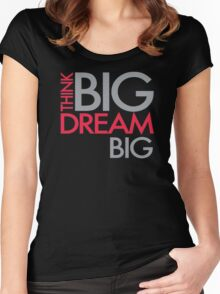 Think big dream Women's Fitted Scoop T-Shirt