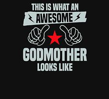 This is what an awesome godmother looks like Unisex T-Shirt