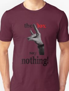 The Fox say nothing!  T-Shirt
