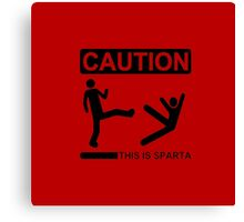 THIS IS SPARTA ! Canvas Print