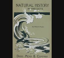 Artist Posters Natural history in anecdote Alfred H Miles Dodd Mead Company LF Hurd 0581 Unisex T-Shirt