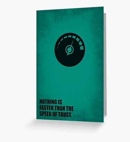 Nothing Is Faster Than The Speed Of Trust - Corporate Start-Up Quotes Greeting Card