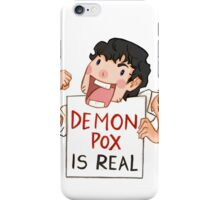 Demon pox is real iPhone Case/Skin