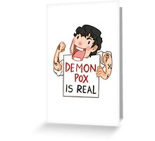 Demon pox is real Greeting Card