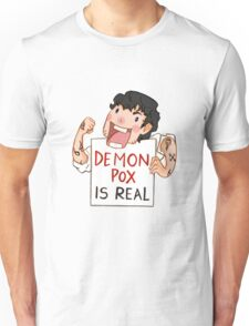 Demon pox is real Unisex T-Shirt