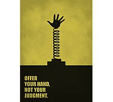 Offer Your Hand, Not Your Judgment - Corporate Start-Up Quotes Photographic Print