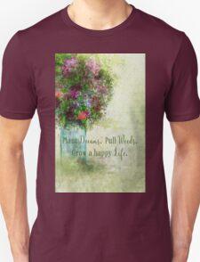 Weeds Dreams Life T-Shirt