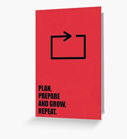 Plan, Prepare And Grow, Repeat - Corporate Start-Up Quotes Greeting Card