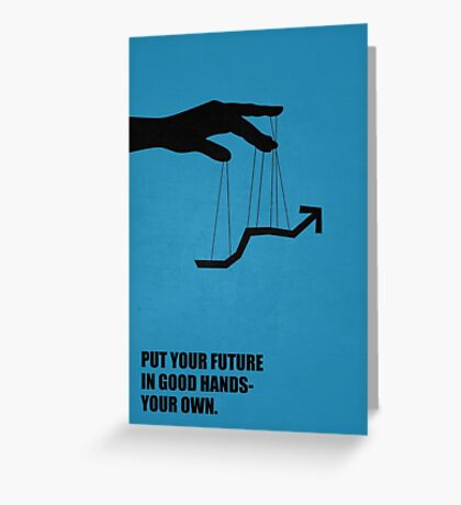 Put Your Future In Good Hands Your Own Corporate Start-Up Quotes Greeting Card