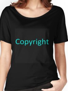 Copyright 2 Women's Relaxed Fit T-Shirt