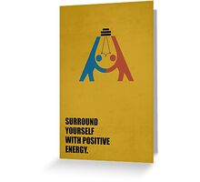 Surround Yourself With Positive Energy - Corporate Start-Up Quotes Greeting Card