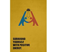 Surround Yourself With Positive Energy - Corporate Start-Up Quotes Photographic Print