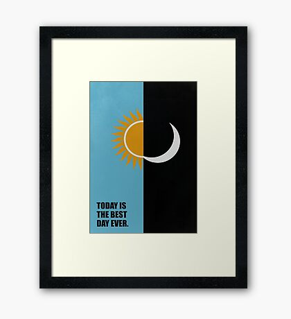 Today Is The Best Day Ever - Corporate Start-Up Quotes Framed Print